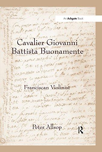 Cavalier Giovanni Battista Buonamente: Franciscan Violinist - Kindle edition by Peter Allsop. Arts & Photography Kindle eBooks @ Amazon.com.
