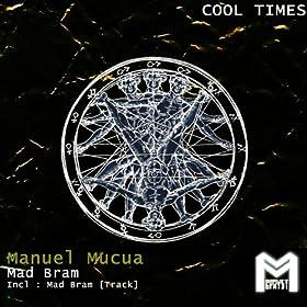 Manuel Mucua - Mad Bram - Cool Times