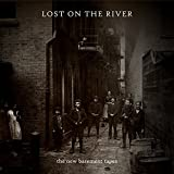 Lost On The River [Deluxe Version]