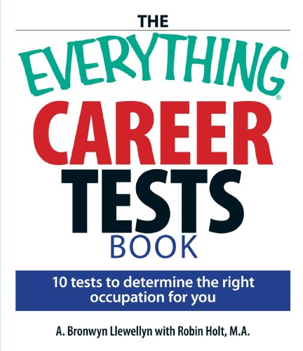 The Everything Career Tests Book: 10 Tests to Determine the Right Occupation for You (Best Career Interest Inventory)