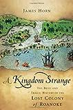 A Kingdom Strange, James Horn, 0465004857