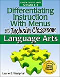 Differentiating Instruction with Menus for the Inclusive Classroom: Language Arts (Grades 6-8) by Laurie Westphal (2012-11-01)