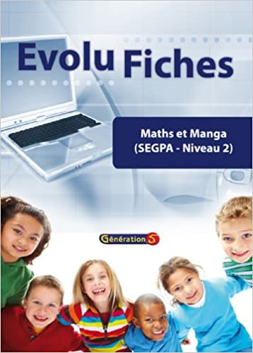 Télécharger en ligne Maths et manga SEGPa niveau 2 : Evolu fiches epub, pdf