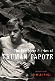 The Complete Stories of Truman Capote, Truman Capote, 0679643109