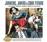 Junkers, Jivers & Coke Fiends: Vintage Songs About Drugs 1926-1952