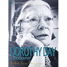 Dorothy Day: A Biography