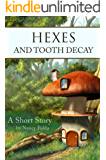 Hexes and Tooth Decay: A Short Story