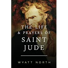 The Life and Prayers of Saint Jude