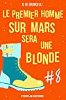 Le premier homme sur Mars sera une blonde, épisode 8 par Giudicelli