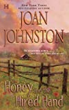 Honey and the Hired Hand by Joan Johnston front cover