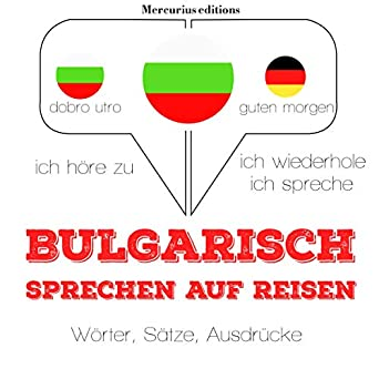 Amazoncom Bulgarisch Sprechen Auf Reisen Ich Höre Zu Ich