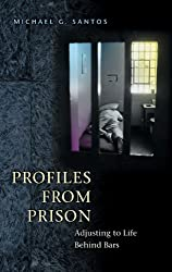 Profiles from Prison: Adjusting to Life Behind Bars (Criminal Justice, Delinquency, and Corrections,)