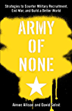 Army of None: Strategies to Counter Military Recruitment, End War, and Build a Better World (English Edition)