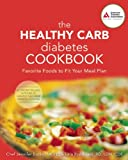 The Healthy Carb Diabetes Cookbook, Lara Rondinelli and Jennifer Bucko, 1580402917