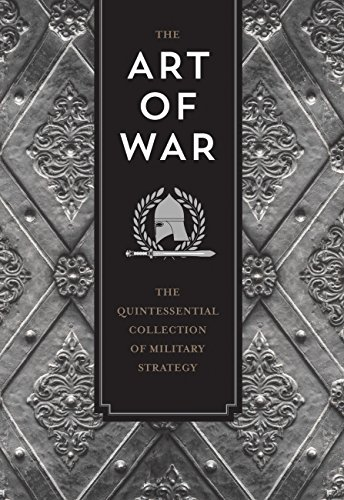 (The Art of War: The Quintessential Collection of Military Strategy (Knickerbocker Classics))