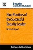 img - for Nine Practices of the Successful Security Leader: Research Report book / textbook / text book