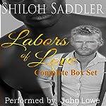 Labors of Love: Complete Box Set | Shiloh Saddler