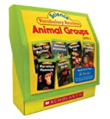 Science Vocabulary Readers Set: Animal Groups: Exciting Nonfiction Books That Build Kids' Vocabularies Includes 36 Books (Six Copies of Six 16-Page Ti