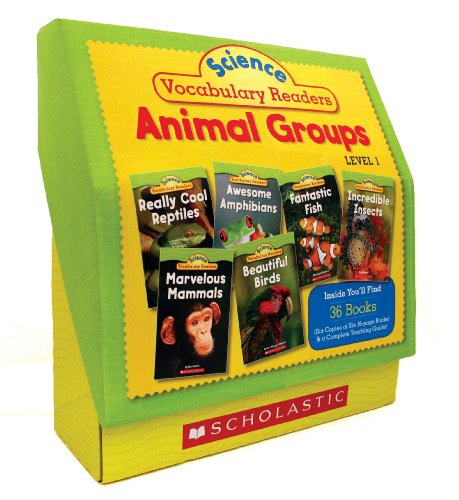 Science Vocabulary Readers - Science Vocabulary Readers Set: Animal Groups: Exciting Nonfiction Books That Build Kids' Vocabularies Includes 36 Books (Six copies of six 16-page ... Birds, Reptiles, Amphibians, Fish, Insects