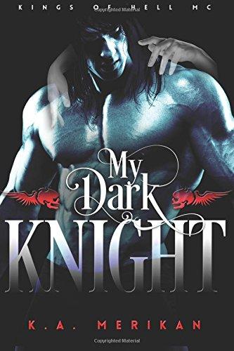 My Dark Knight (Kings of Hell MC) (Volume 2)
