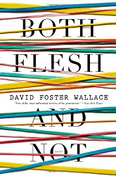 Both Flesh and Not: Essays