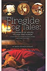 Fireside Dog Tales: An Omnibus of Hound Fiction & Humor Paperback