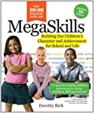 MegaSkills©: Building Our Children's Character and Achievement for School and Life