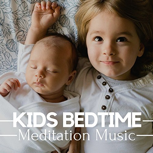 Kids Bedtime Meditation Music - Best Music to Put Baby to Sleep, Newborn Lullabies