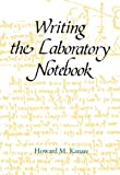 Writing the Laboratory Notebook (An American Chemical Society Publication)