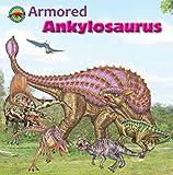 Armored Ankylosaurus (When Dinosaurs Ruled the Earth)
