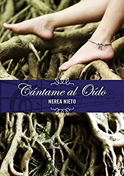 Cántame al oído (Spanish Edition) by [Nieto, Nerea]