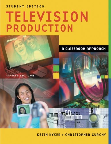 Television Production: A Classroom Approach, Student Edition, 2nd Edition by Brand: Libraries Unlimited