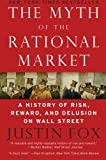 The Myth of the Rational Market, Justin Fox, 0060599030