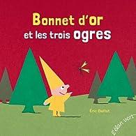 Bonnet d'or et les trois ogres par Éric Battut