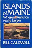 Islands of Maine, Bill Caldwell, 0930096177
