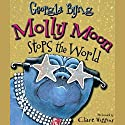 Molly Moon Stops the World Audiobook by Georgia Byng Narrated by Clare Higgins