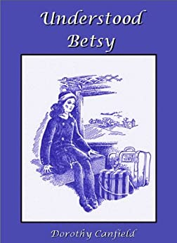Understood Betsy (Illustrated) by [Fisher, Dorothy Canfield]