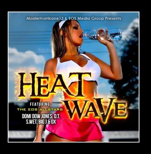 Price comparison product image Heat Wave (feat. Domi Dow Jones,  D.T, ,  S.Wet,  Big J & Ox)