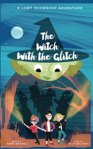 The Witch With The Glitch (The Lost Bookshop) (Volume 3)