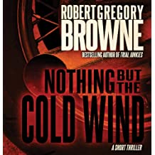 Nothing But the Cold Wind: A Short Thriller