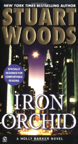 iron orchid by stuart woods an analysis Iron orchid (holly barker series book 5) and millions of other books are available  for  hothouse orchid (holly barker) by stuart woods paperback $866  i read  summary of holly barker and tried book 1 very nice switch and stayed with it.