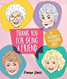 Thank You for Being a Friend: Life According to The