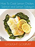 How To Cook Lemon Chicken, Salmon and Lemon Sabayon