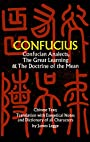 Confucian Analects, The Great Learning & The Doctrine of the Mean