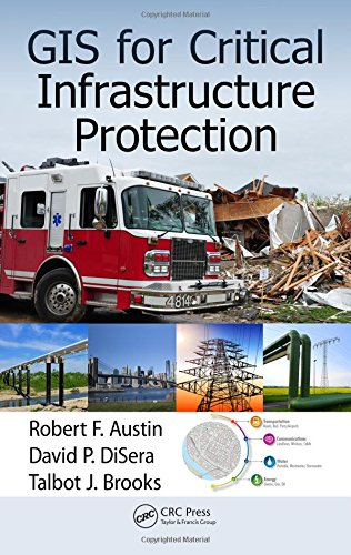 GIS for Critical Infrastructure Protection by CRC Press