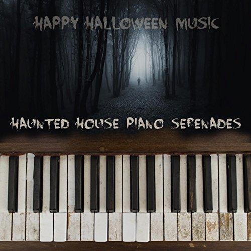 Haunted House Piano Serenades -