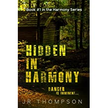 Hidden in Harmony: Danger is Imminent (Contemporary Christian suspense novel) (Harmony Series Book 1)