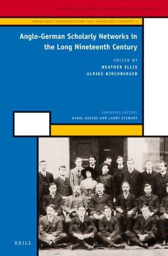 Anglo-German Scholarly Networks in the Long Nineteenth Century (History of Science and Medicine Library / Knowledge Infrastr)