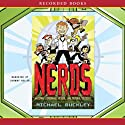 NERDS: National Espionage, Rescue, and Defense Society Audiobook by Michael Buckley Narrated by Johnny Heller