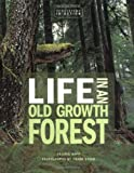 Life in an Old Growth Forest, Valerie Rapp, 0822521350